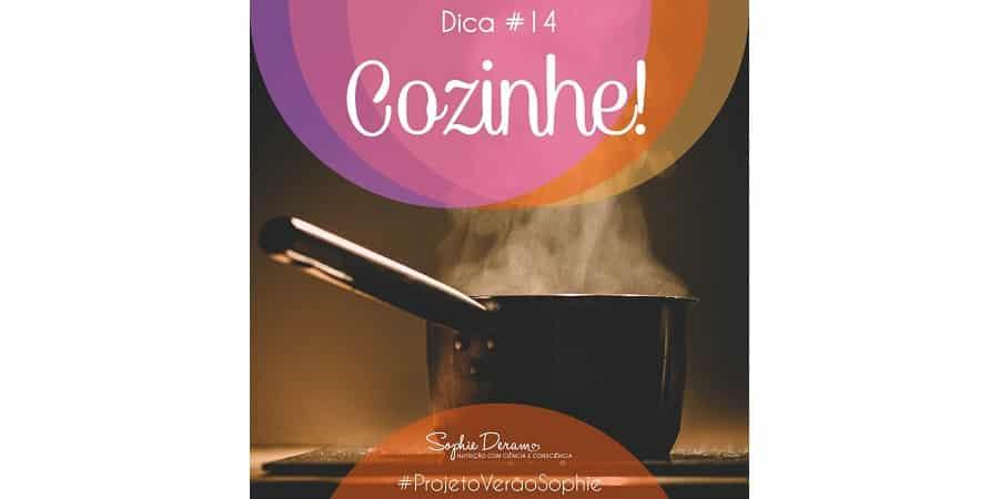 Dica 14 – Cozinhe!