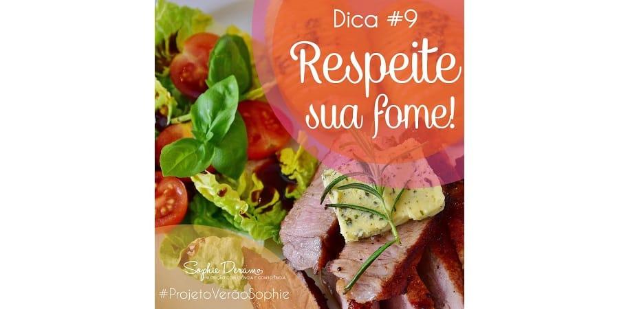Dica 9 – Respeite sua sensação de fome